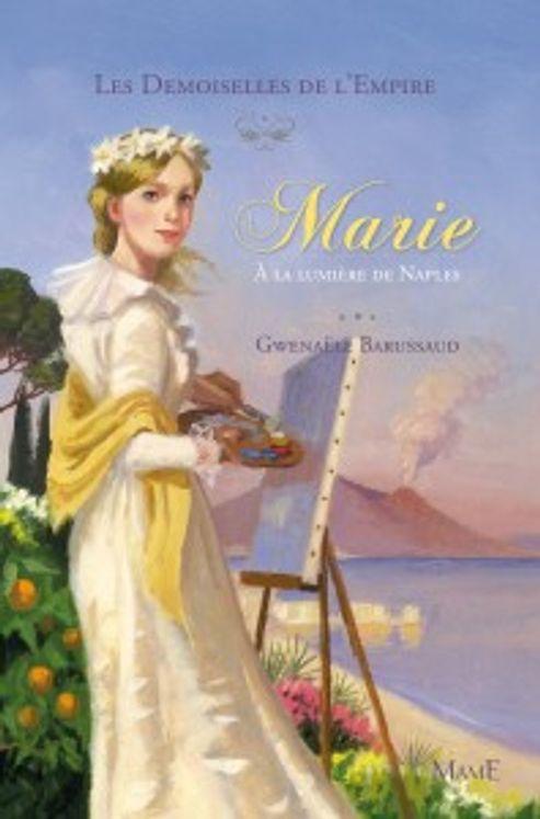 Marie à la lumière de Naples - Les Demoiselles de l´Empire Tome 4