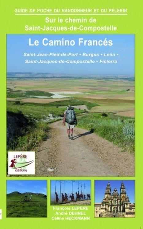 Le Camino Francés - St-Jean-Pied-de-Port, Burgos, Léon, Saint-Jacques de Compostelle