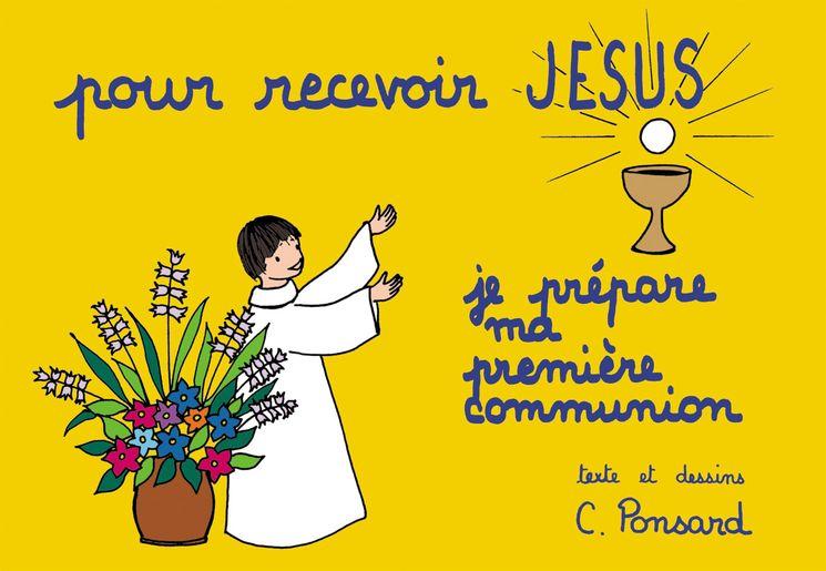 Pour recevoir Jésus - Je prépare ma première communion