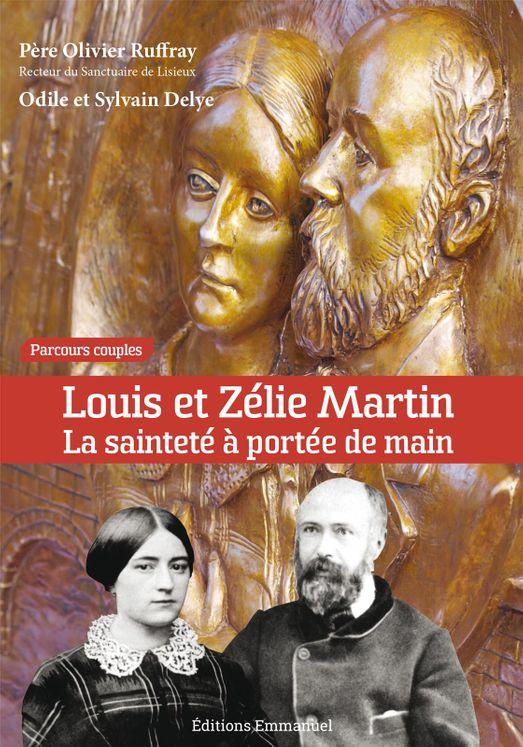 Louis et Zélie Martin  La sainteté à portée de main