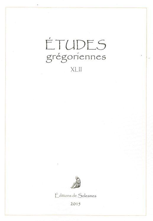 Études grégoriennes XLII - 2015