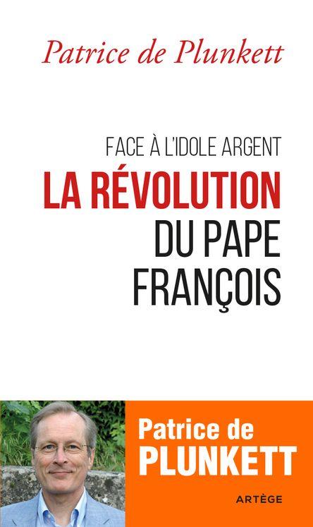Face à l´ idole argent la révolution du pape François