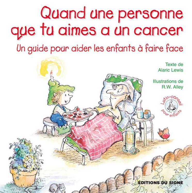Quand une personne que tu aimes a le cancer - Lutin conseil