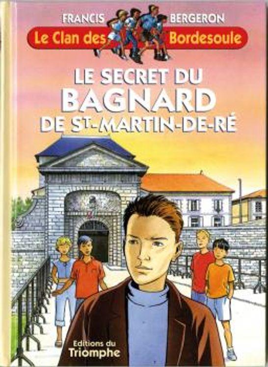 Le Clan des Bordesoule - Tome 7- Le secret du bagnard de Saint Martin en Ré