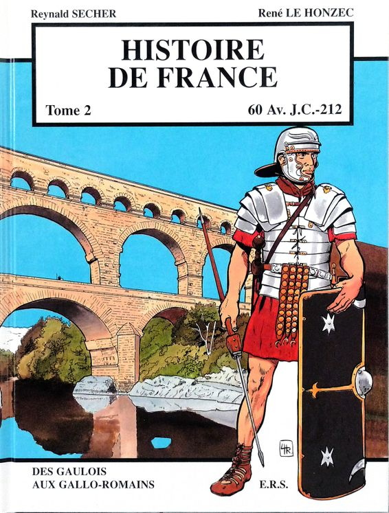 Histoire de France Tome 2 - Des Gaulois aux Gallo-Romains