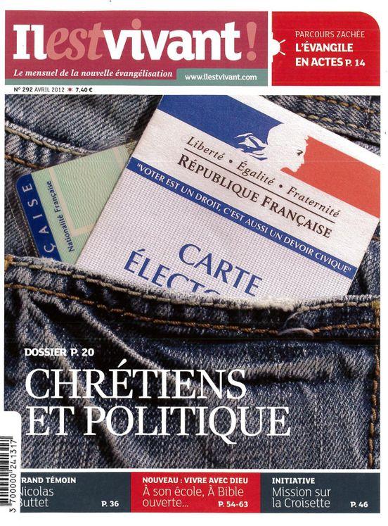 N°292 - Il est vivant Nouvelle formule - Avril 2012 - Chrétiens et politique