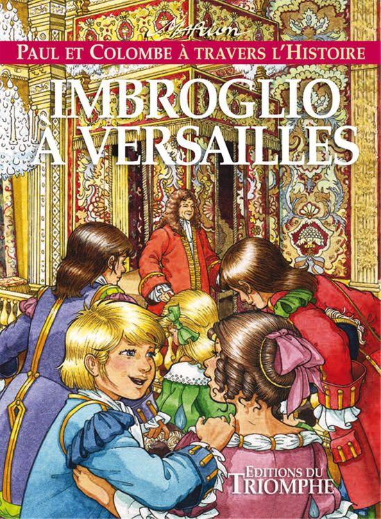 Paul et Colombe H8 - Imbroglio à Versailles