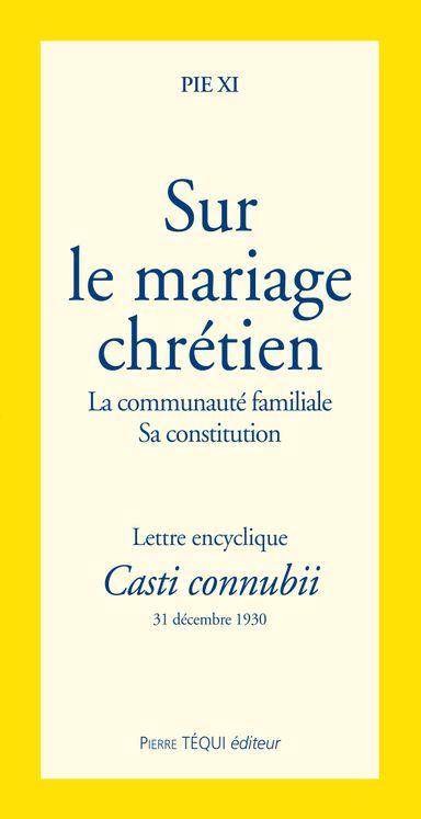 Le mariage chrétien - Casti Connubi