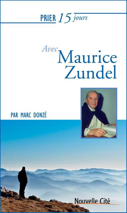 Prier 15 jours avec Maurice Zundel  - Nouvelle édition