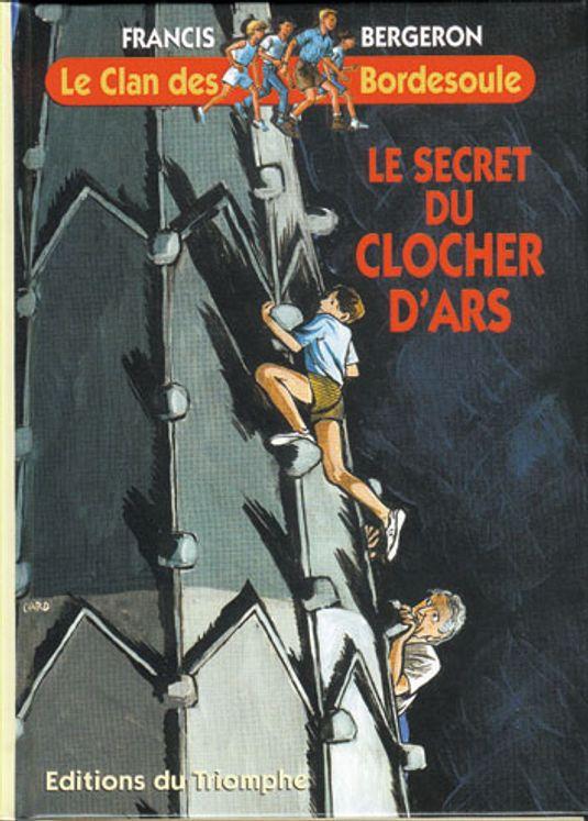 Le Clan des Bordesoule - Tome 8 - Le secret du clocher d'Ars