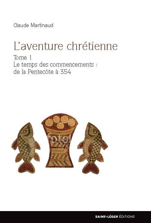 L'aventure chrétienne - Tome 1