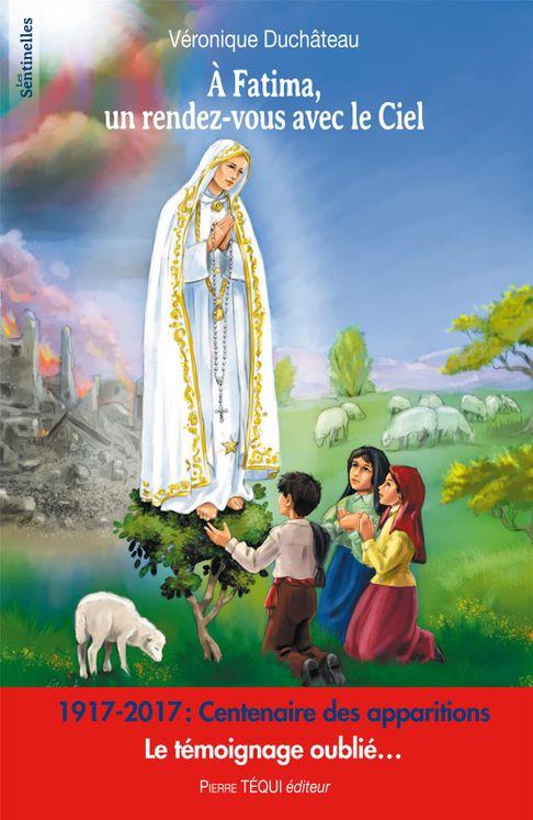 À Fatima, un rendez-vous avec le Ciel - Les sentinelles
