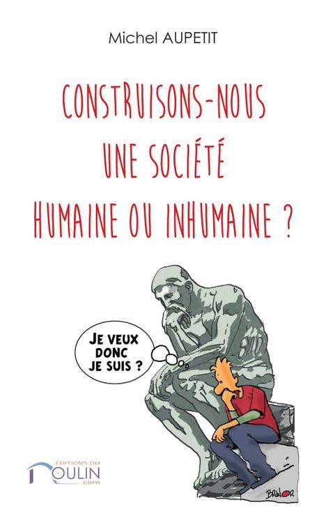 Construisons-nous une société humaine ou inhumaine?