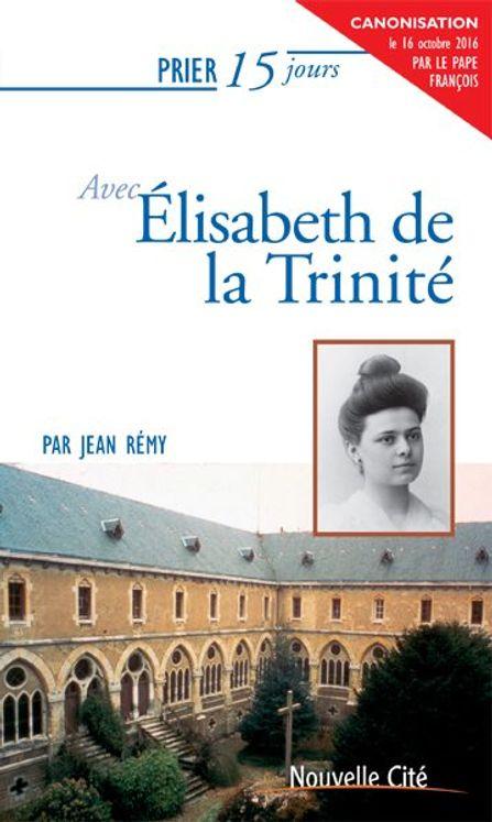 Prier 15 jours avec Élisabeth de la Trinité ned