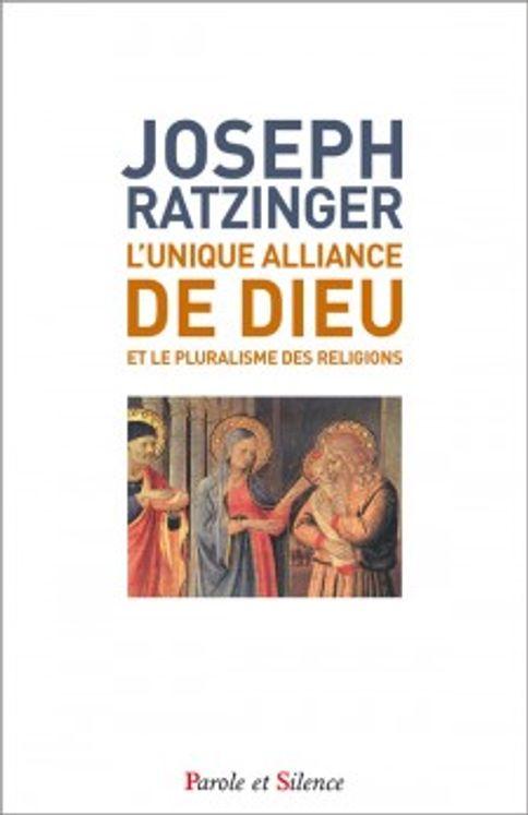 L´unique alliance de Dieu et le pluralisme des religions - Format poche