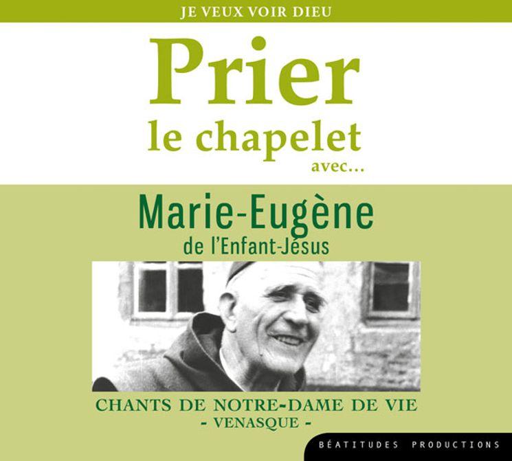 CD Prier le chapelet avec Marie-Eugène de l´Enfant-Jésus