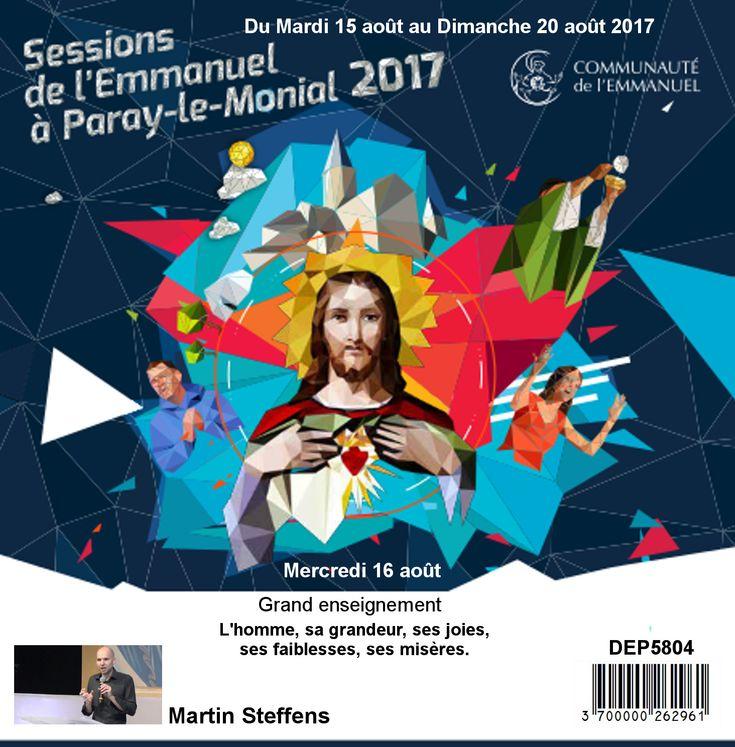 L´homme, sa grandeur, ses joies, ses faiblesses, ses misères Session du 15 au 20 août 2017