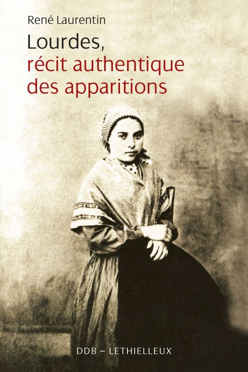 Lourdes, récit authentique des apparitions