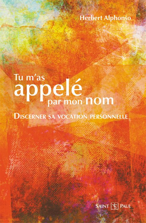 Tu m´as appelé par mon nom, discerner sa vocation personnelle