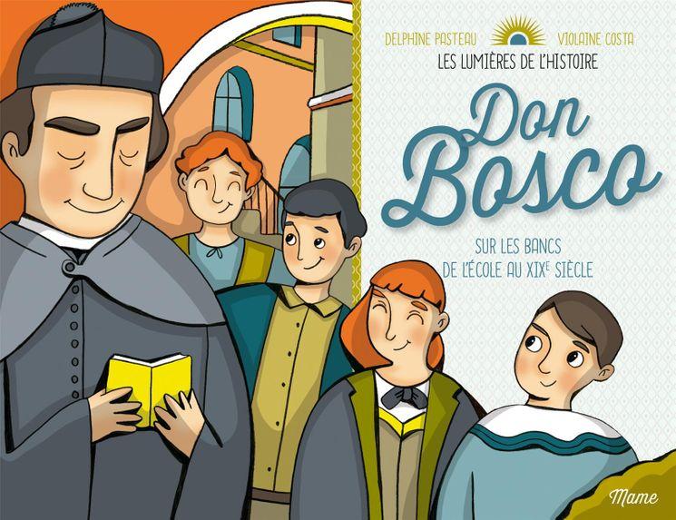Don Bosco sur les bancs de l´école au XIXe siècle - Les lumières de l´Histoire