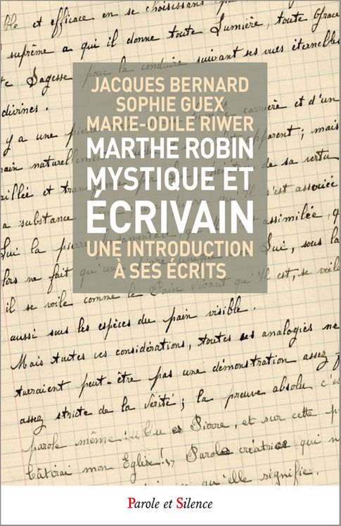 Marthe Robin mystique et écrivain, une introduction à ses écrits