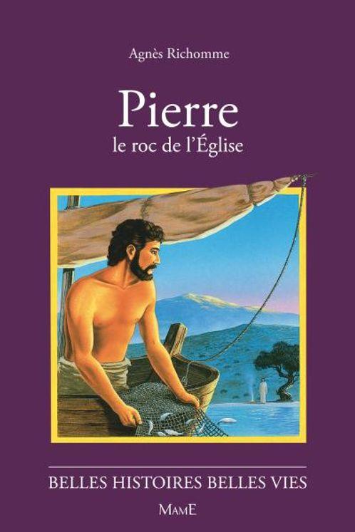 Pierre, le roc de l'Eglise - Belles histoires Belles vies