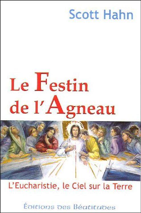 Le Festin de l'Agneau, l´eucharistie le Ciel sur la terre