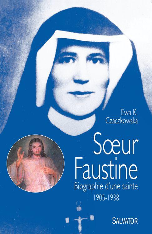 Soeur Faustine, biographie d´une sainte