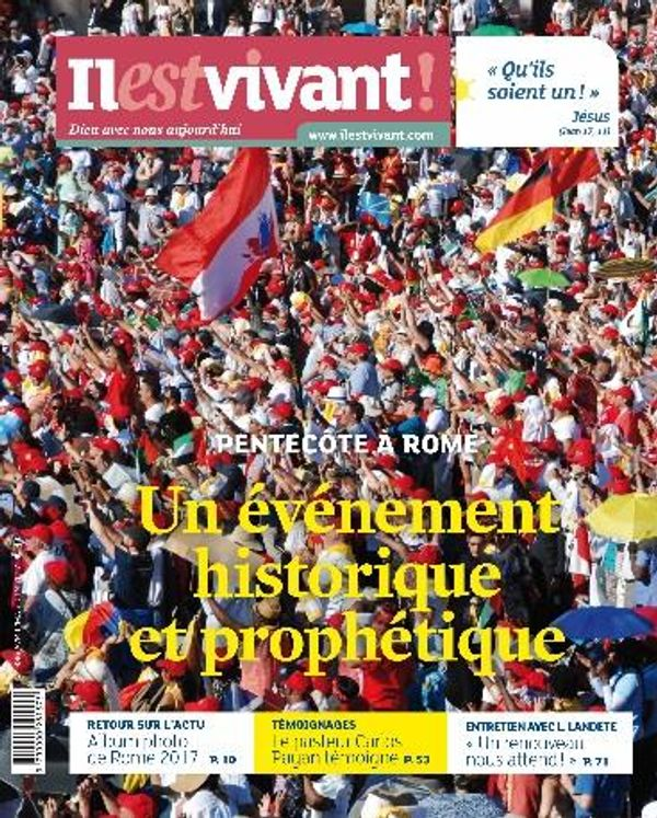 N°336 - Il est Vivant - Juillet/Août/Septembre 2017 - Pentecôte à Rome