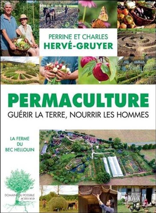 Permaculture, guérir la terre nourrir les hommes - Nouvelle édition