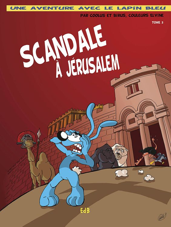 Scandale à Jérusalem - BD- Une aventure du lapin bleu - Tome 3