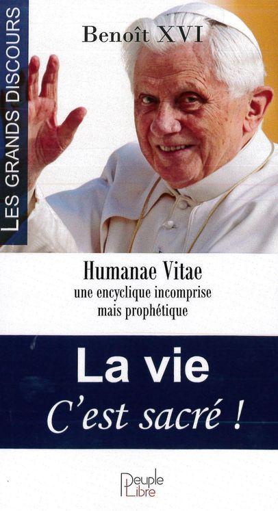 La vie C´est sacré ! Humanae Vitae une encyclique incomprise mais prophétique