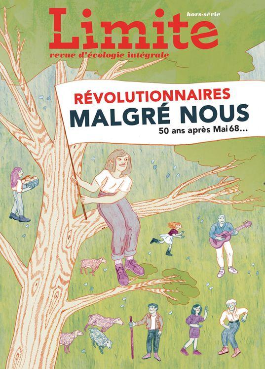 Revue Limite - Hors-série - Révolutionnaires malgré nous 50 ans après Mai 68