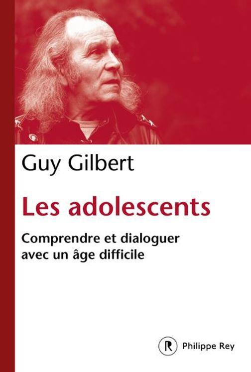 Les adolescents, comprendre et diloguer avec un âge difficile