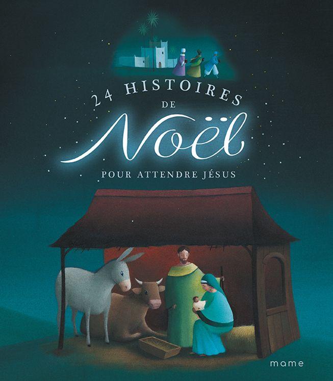 24 histoires de Noël pour attendre Jésus - Nouvelle Edition