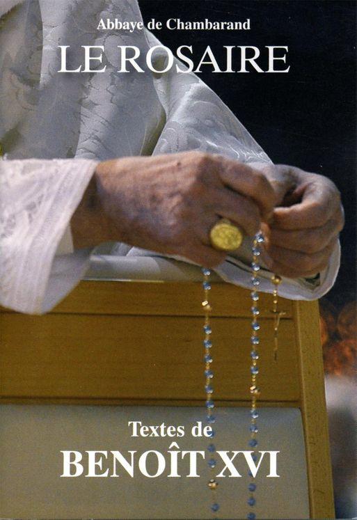 Le Rosaire - Textes de Benoît XVI