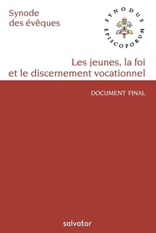 Sur la jeunesse, la foi et le discernement vocationnel - XVe Assemblée Générale du Synode des Evêques 13-28 octobre 2018