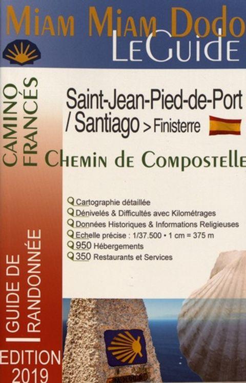 Miam Miam Dodo Le Guide - Chemin de Compostelle de Cahors à Saint-Jean-Pied-de-Port et Roncevaux (GR 65)