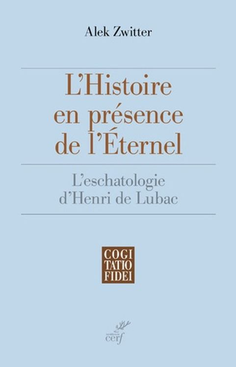 L'histoire en présence de l'éternel - L'eschatologie d'Henri de Lubac