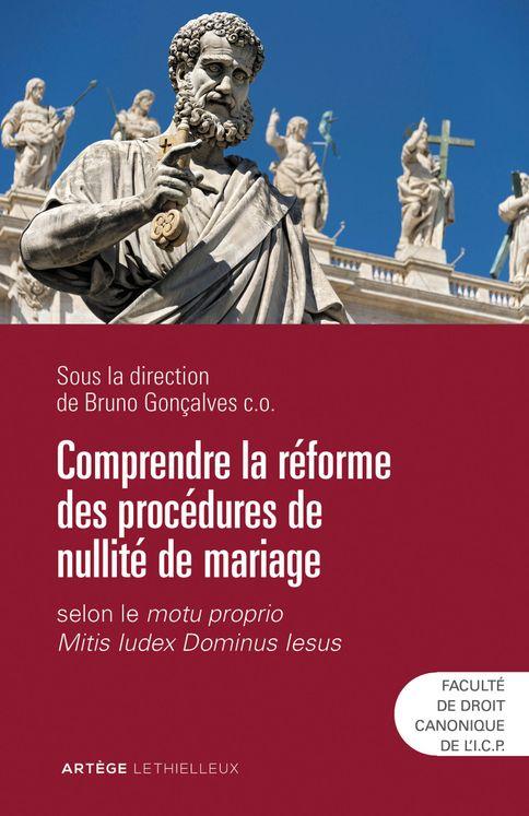 Comprendre la reforme des procedures de nullite de mariage - selon le motu proprio mitis iudex domin