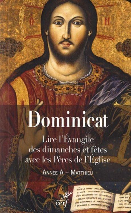 Dominicat Année A - Matthieu - Lire l'évangile des dimanche et fêtes avec les Pères de l'Eglise