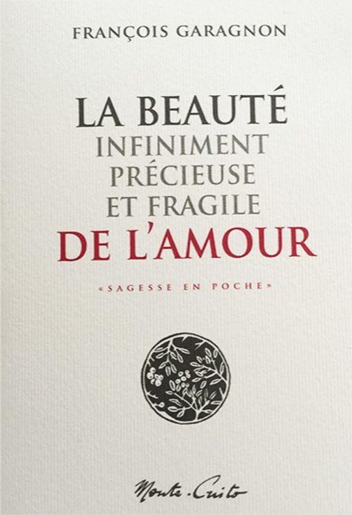 La beauté infiniment précieuse et fragile de l´amour