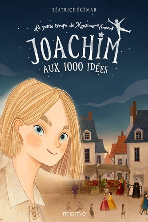 La petite troupe de Monsieur Vincent Tome 1 - Joachim aux 1000 idées
