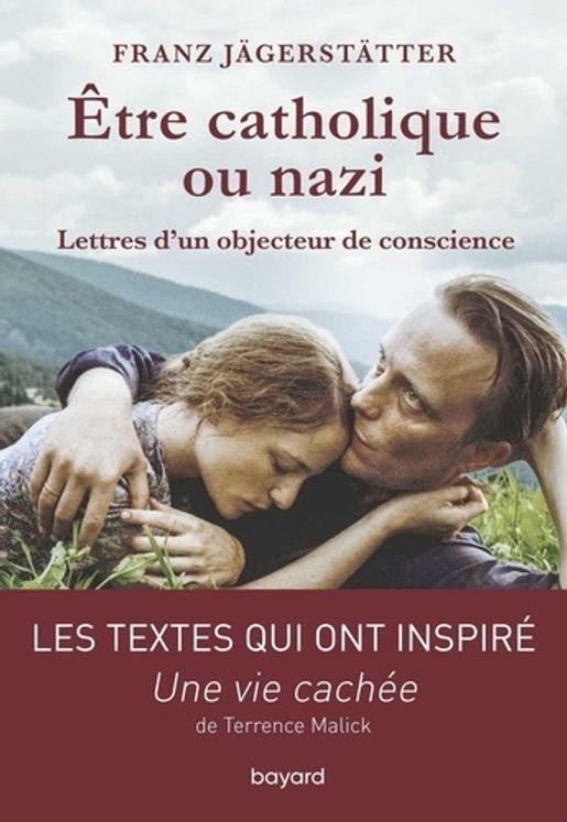 Etre catholique ou nazi - Lettres d'un objecteur de conscience