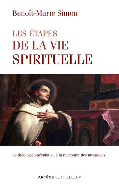 Les étapes de la vie spirituelle - la théologie spéculative à la rencontre des mystiques