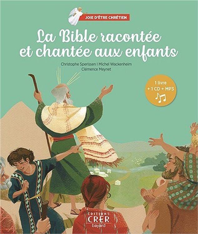 Joie d´être chrétien - la Bible racontée et chantée aux enfants