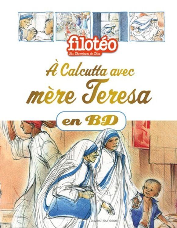Les Chercheurs de Dieu 23 - A Calcutta avec Mère Teresa