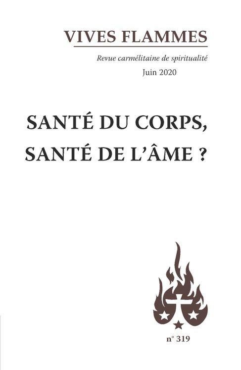 Santé du corps, santé de l´âme ? - Revue Vives Flammes n°319