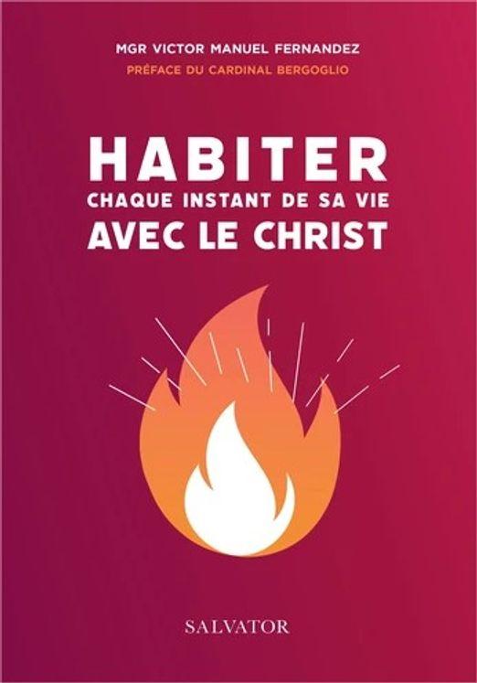 Habiter chaque instant de ta vie avec le Christ