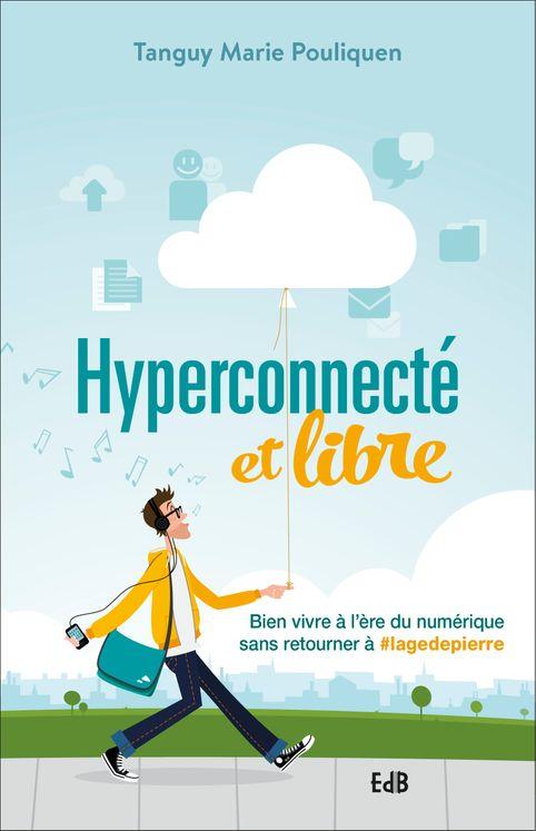 Hyperconnecté et libre